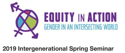"2019 Intergenerational Spring Seminar: ""Equity in Action: Gender in an Intersecting World"""