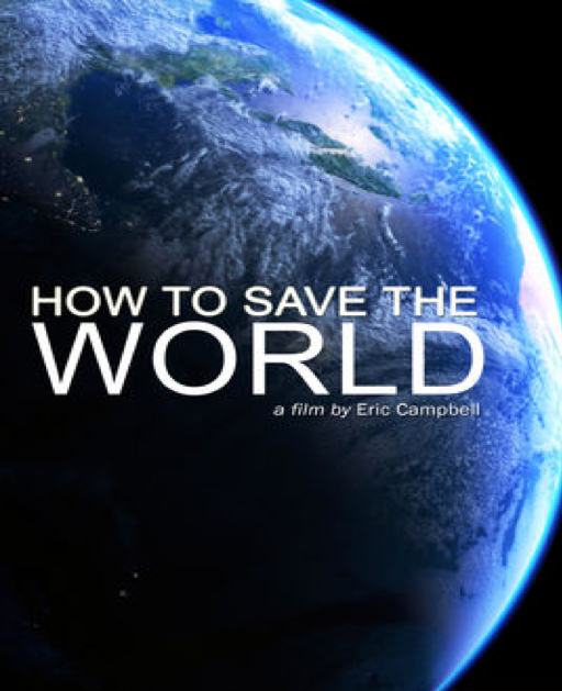 "Environmental Justice Film Series: ""How to Save the World"""