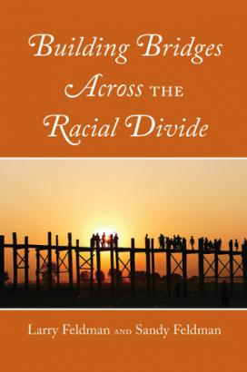 "Community Book Read:  ""Building Bridges Across the Racial Divide"" by Larry & Sandy Feldman @ Zoom Meeting"