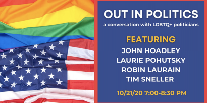 "Out In Politics: ""A Conversation With LGBTQ+ Politicians"""